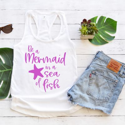 Make a Cool Tank Top with this Be a Mermaid in a Sea of Fish Mermaid SVG