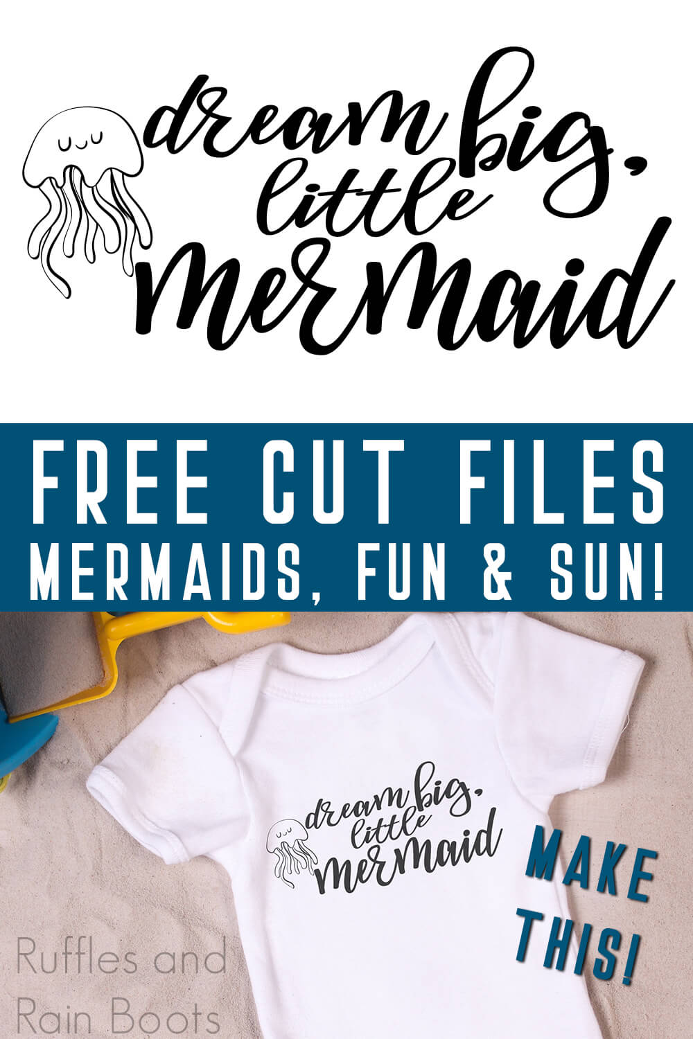 photo collage of Dream big little Mermaid free mermaid cut file for cricut on baby onesie with text which reads free cut files mermaids, fun & sun!
