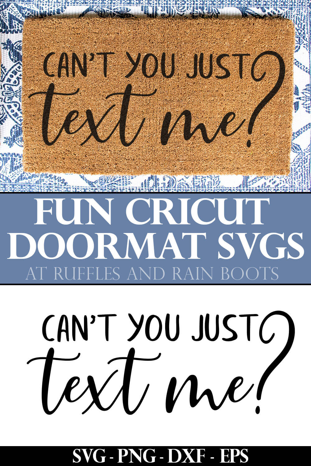 photo collage of can't you just text me Fun Cricut Doormat SVGs