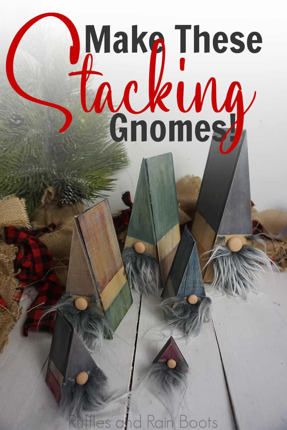 triangle wood gnomes on a white wood background with a christmas tree and burlap with text which reads make these stacking gnomes