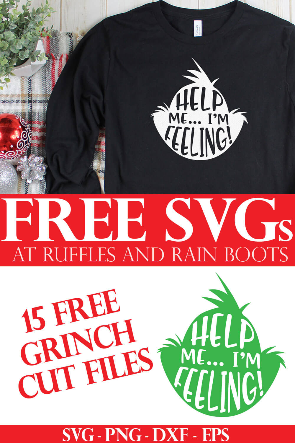help me im feeling grinch face svg in white Cricut vinyl on black t shirt on holiday background with text which reads free grinch SVG from Ruffles and Rain Boots