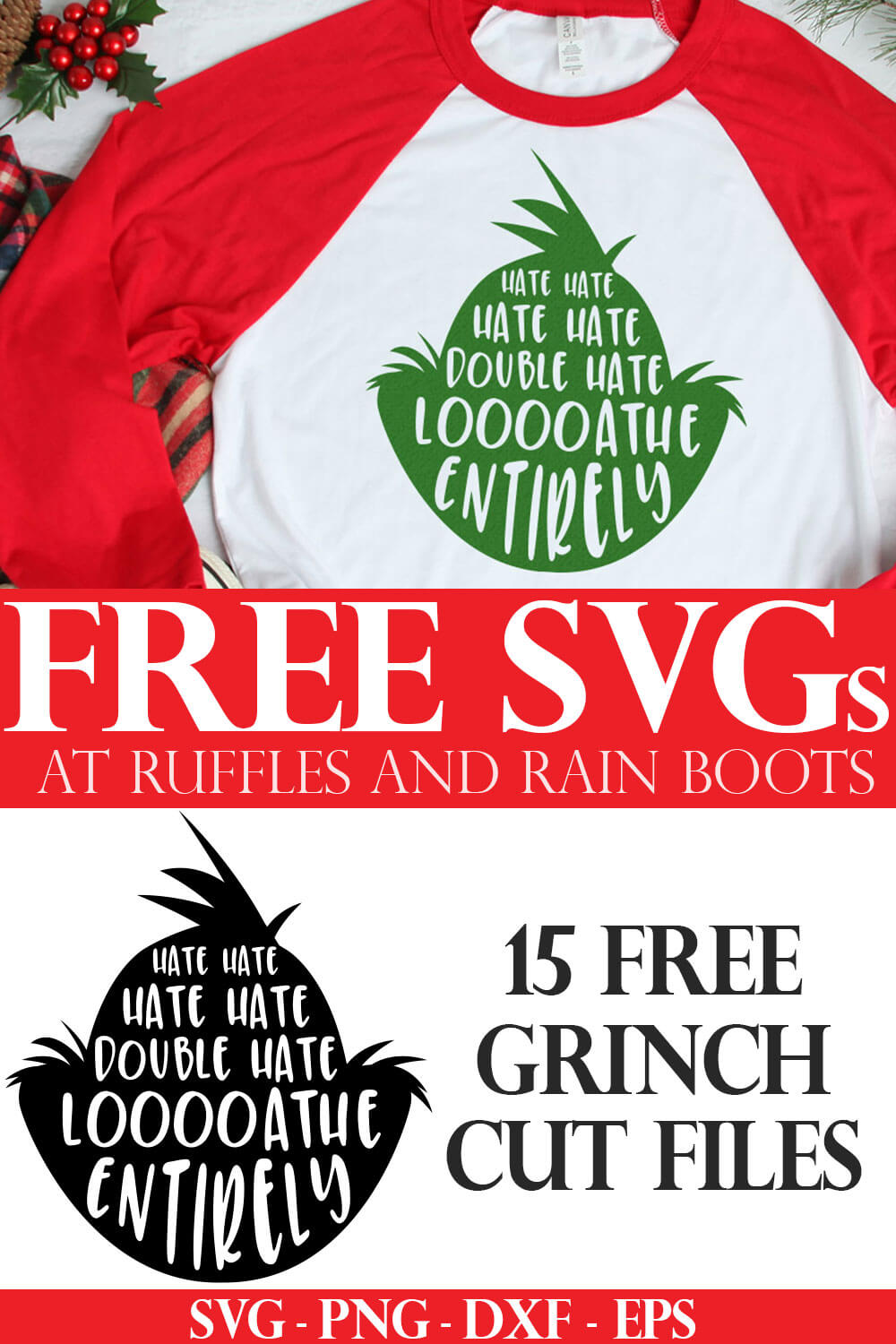 green loathe entirely grinch head svg on red raglan t shirt for holiday Cricut craft idea with text which reads 15 free grinch cut files and free svg at ruffles and rain boots
