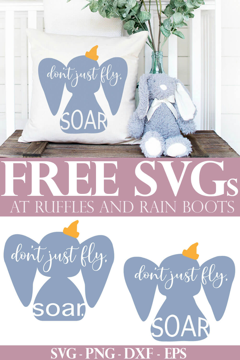 collage of pillow featuring Dumbo silhouette SVG with dont just fly soar quote with text which reads free SVG at Ruffles and Rain Boots