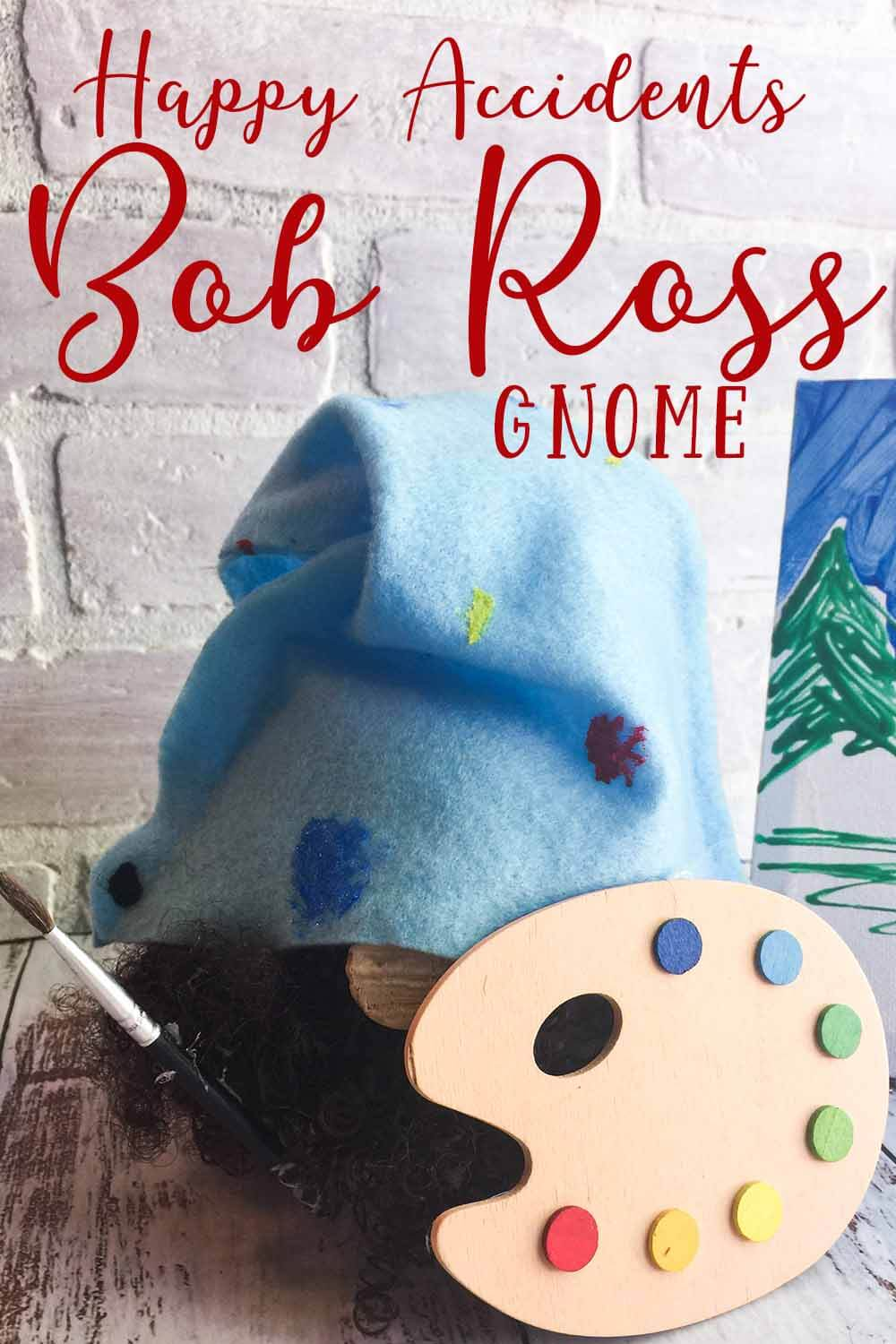 cute gnome for artists with text which reads happy accidents bob ross gnome