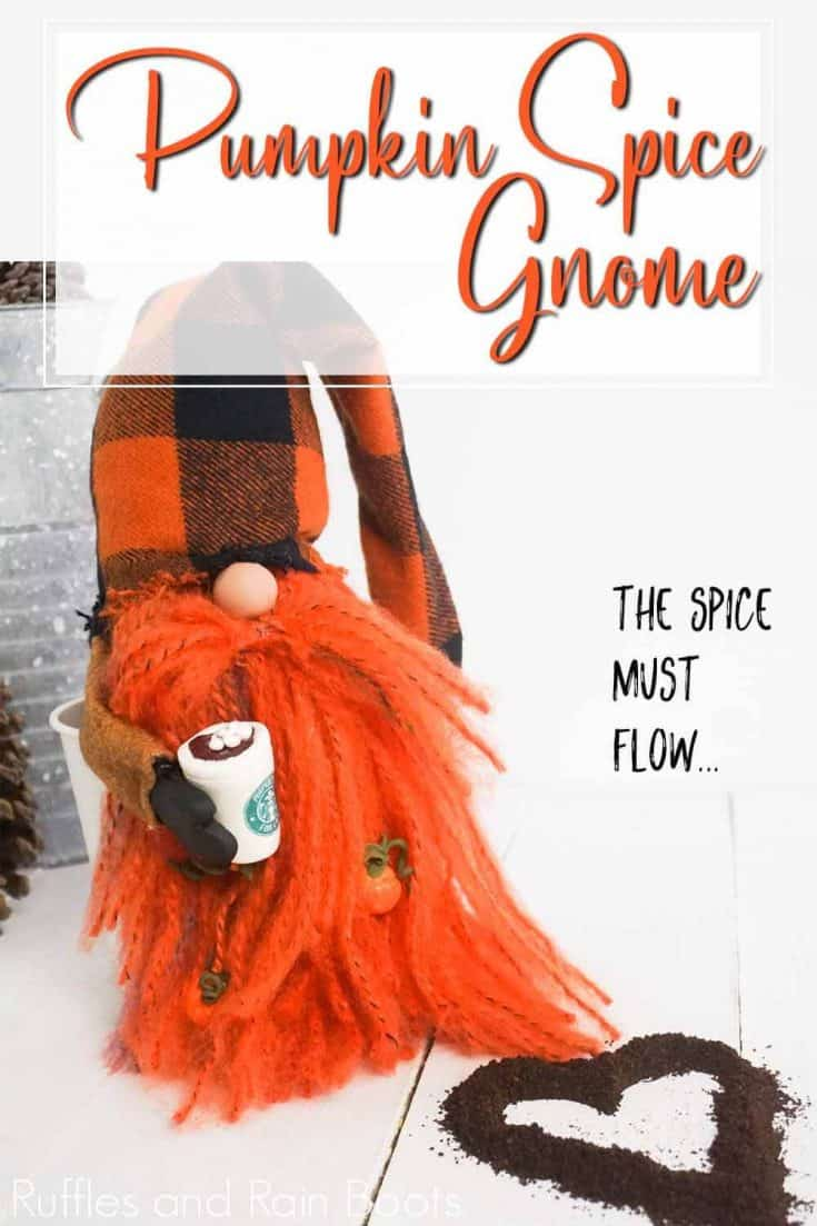 It's a PUMPKIN SPICE GNOME! The little Starbucks cup, the pumpkins in his beard..he's freaking amazing. Click through to get this no-sew gnome pattern. #nosewgnomepattern #pumpkinspicegnome #rufflesandrainboots