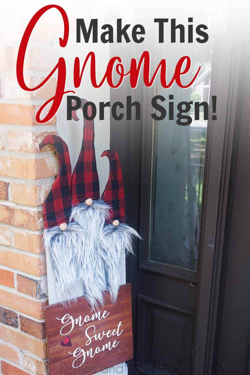 tall porch sign with gnomes with text which reads make this gnome porch sign