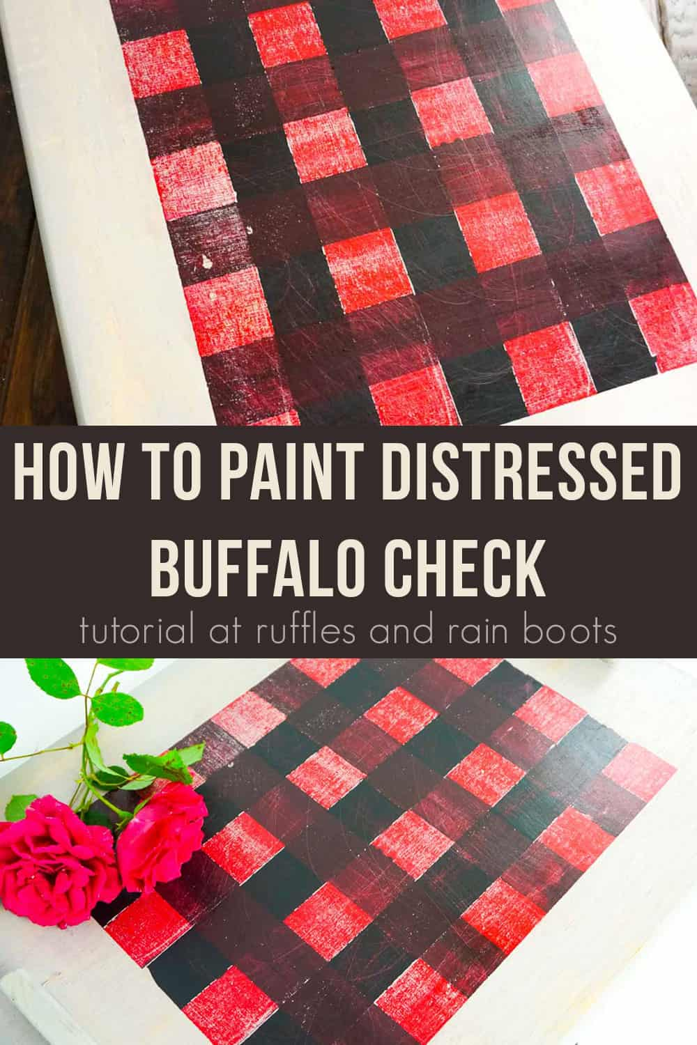 photo collage of How to Paint Buffalo Check Print on Wood for a Christmas tray upcycle with text which reads how to pain distressed buffalo check