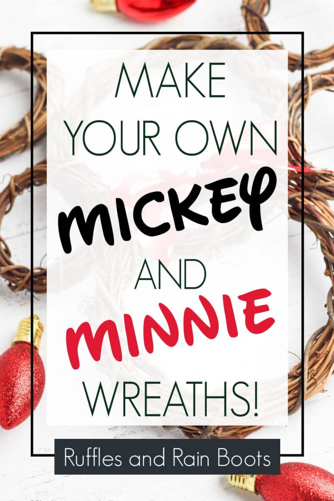 How to Make a Mickey Mouse Wreath Minnie Mouse wreath text overlay which reads make your own mickey and minnie wreaths!