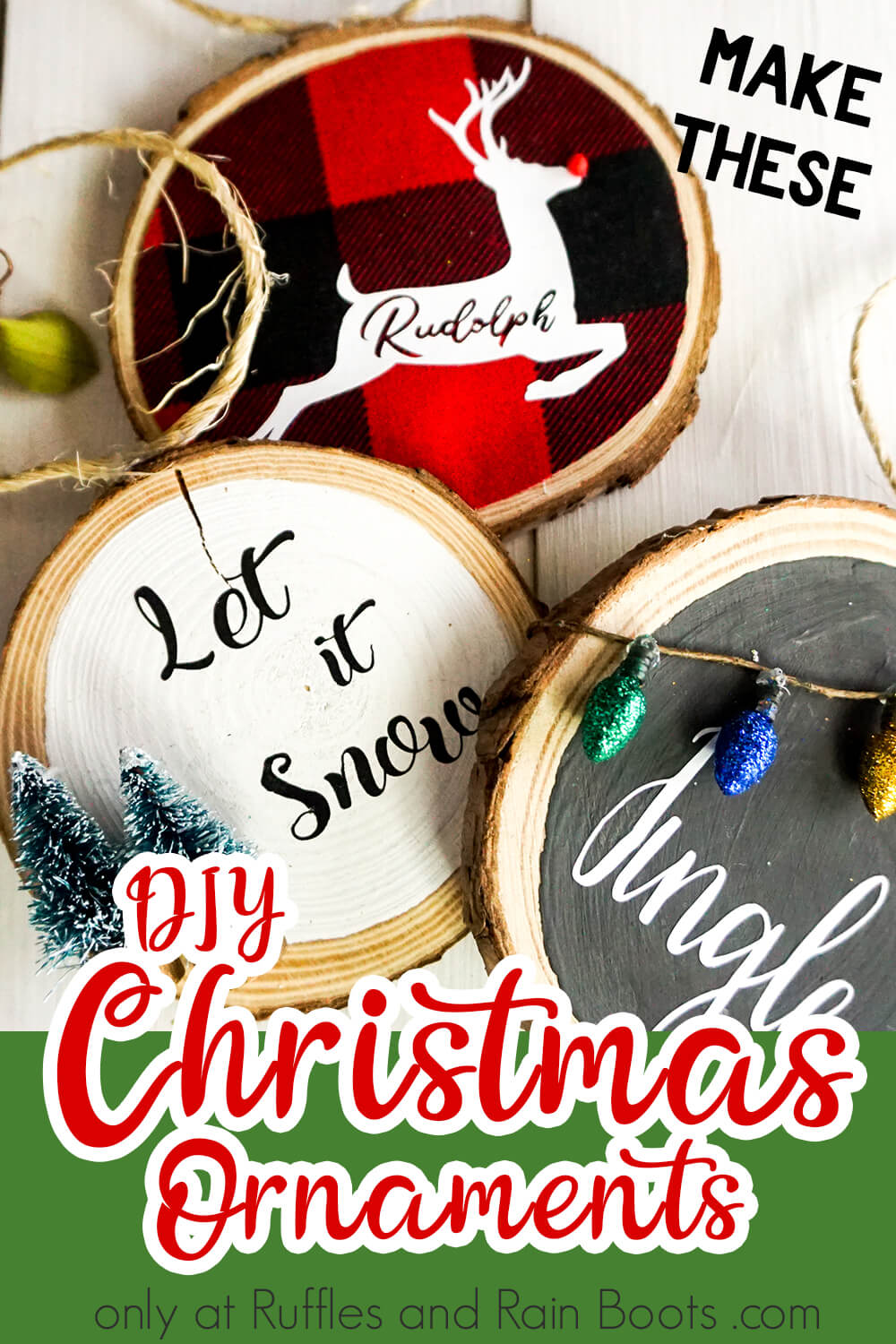 three simple wood ornaments with vinyl lettering on a white background with text which reads Make These DIY Christmas Ornaments