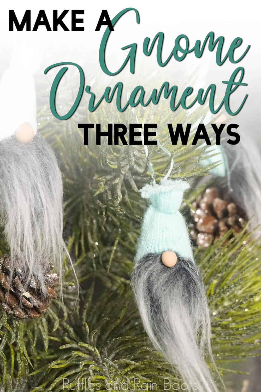 close up of miniature gnome ornament with text which reads tiny gnome ornaments 3 ways