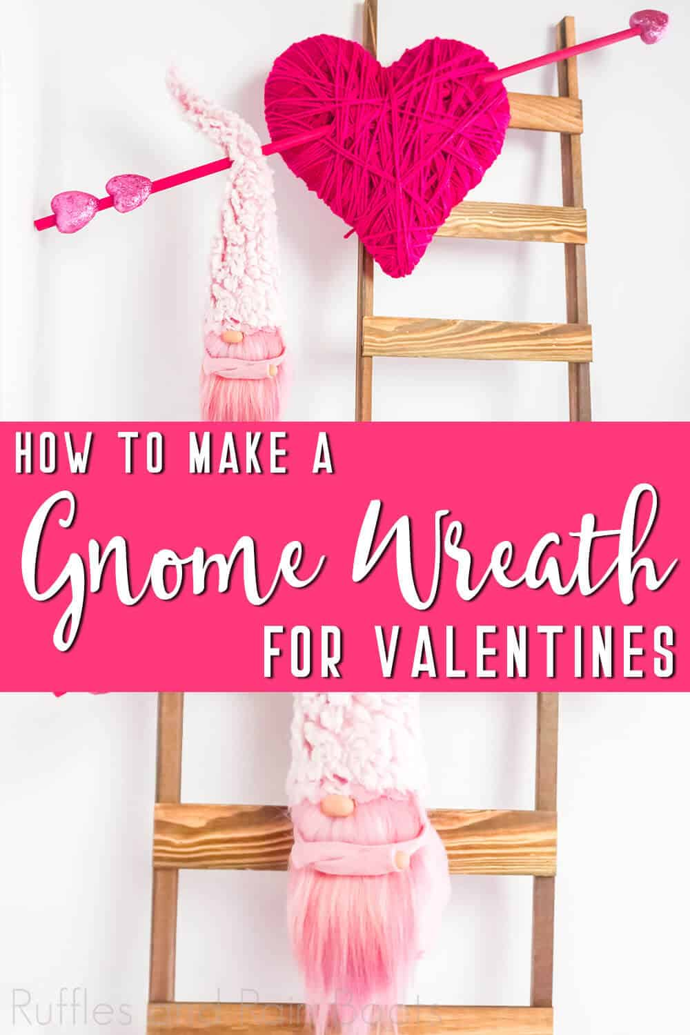 photo collage of a gnome pattern with a valentines wreath with text which reads how to make a gnome wreath for valentines