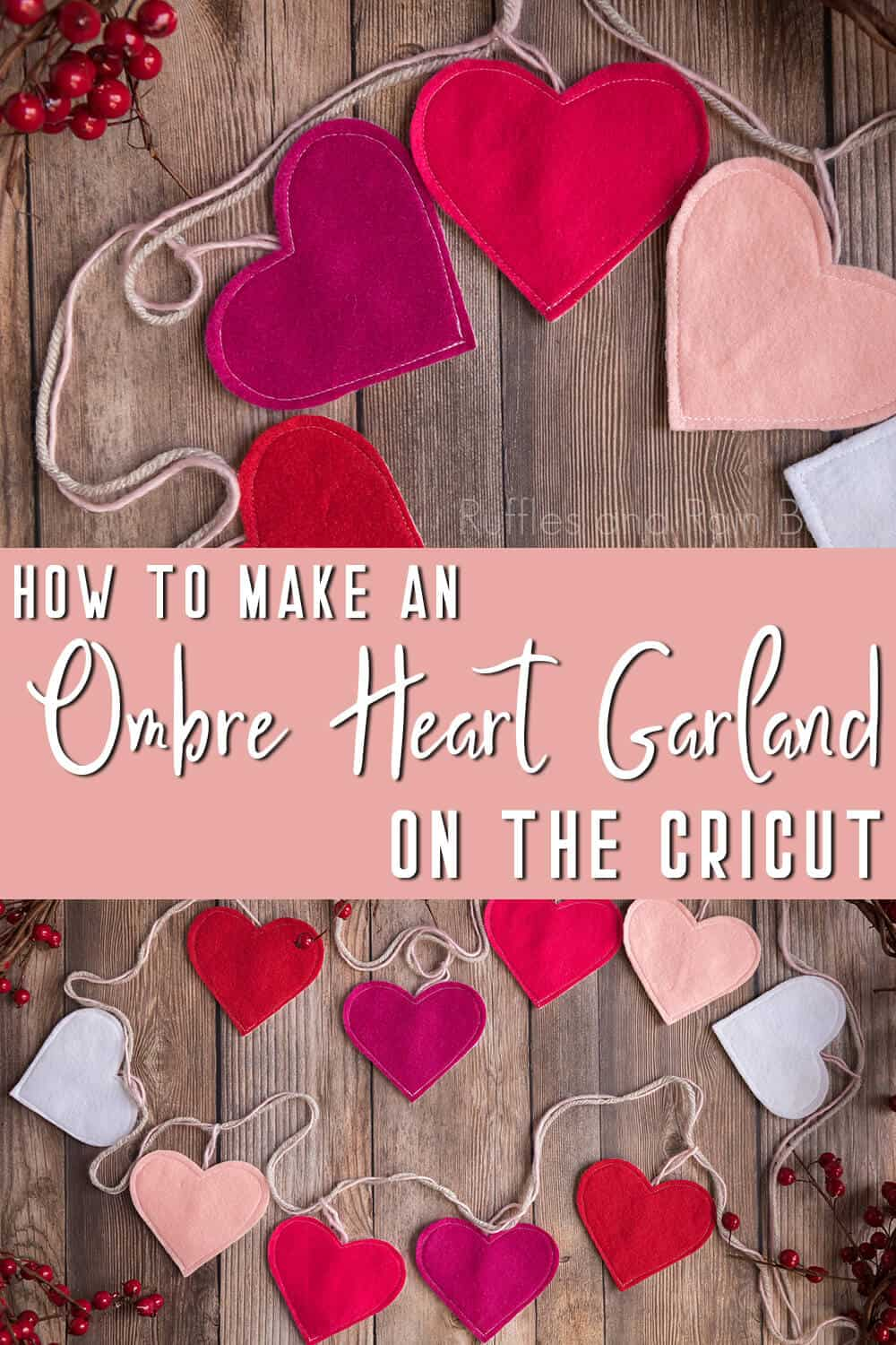 photo collage or easy valentine garland with text which reads how to make an ombre heart garland on the cricut