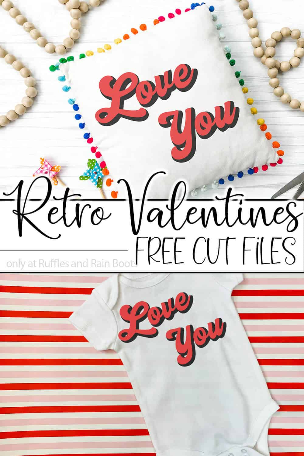 photo collage of pillow and baby onsie with love you valentines cut files for cricut or silhouette on them with text which reads retro valentines cut files free for a limited time