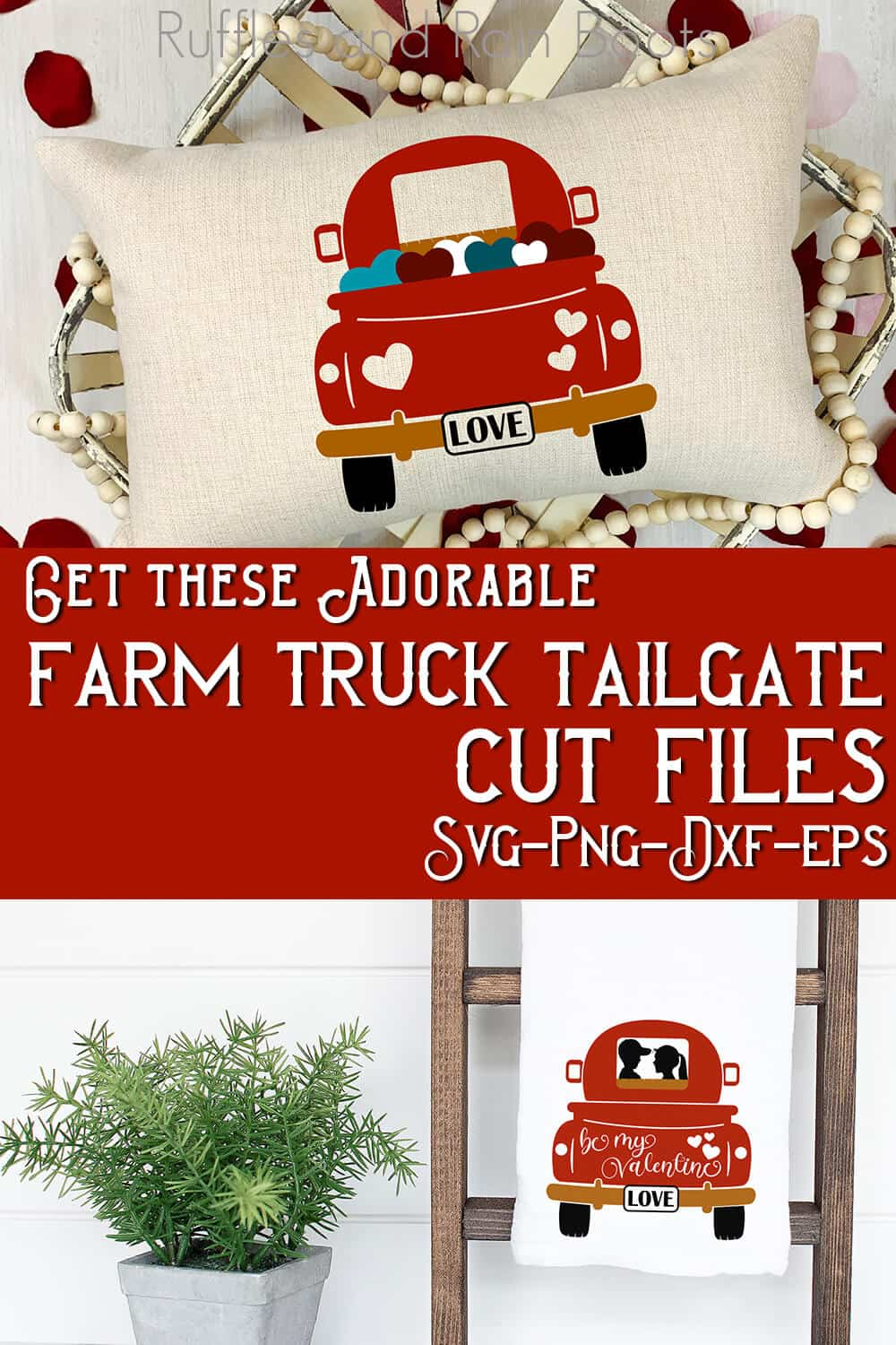 photo collage of pillow and kitchen towel with valentines farmhouse decor cut files for cricut or silhouette with text which reads get these adorable farm truck tailgate cute files svg png dxf eps