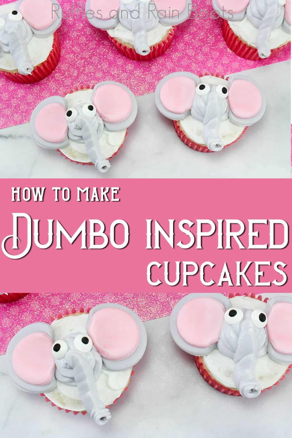 photo collage of dumbo inspired cupcakes with text which reads how to make dumbo inspired cupcakes