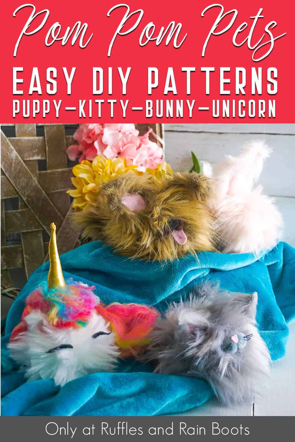 easy diy pom poms from faux fur made to look like animals with text which reads pom pom pets easy diy patterns bunny kitty puppy unicorn