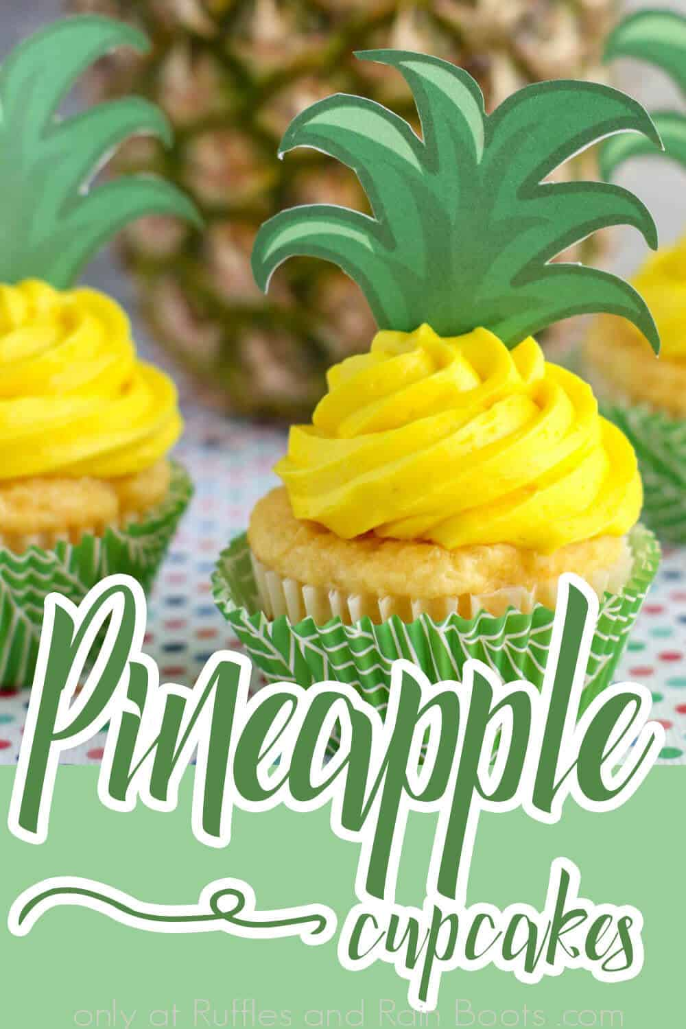 closeup of pineapple flavored cupcakes with text which reads pineapple cupcakes