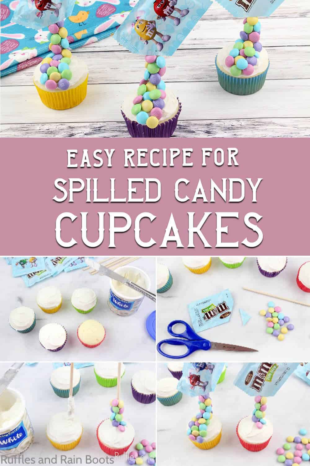 photo collage of easter cupcake decorating idea with text which reads easy recipe for spilled candy cupcakes