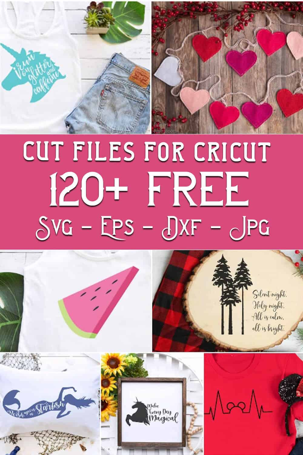 photo collage of free files for cricut or silhouette with text which reads cut files for cricut 120+ free svg eps dxf jpg