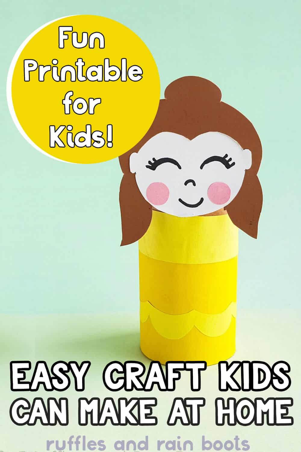 princess belle printable for paper roll with text which reads fun easy craft kids can make at home