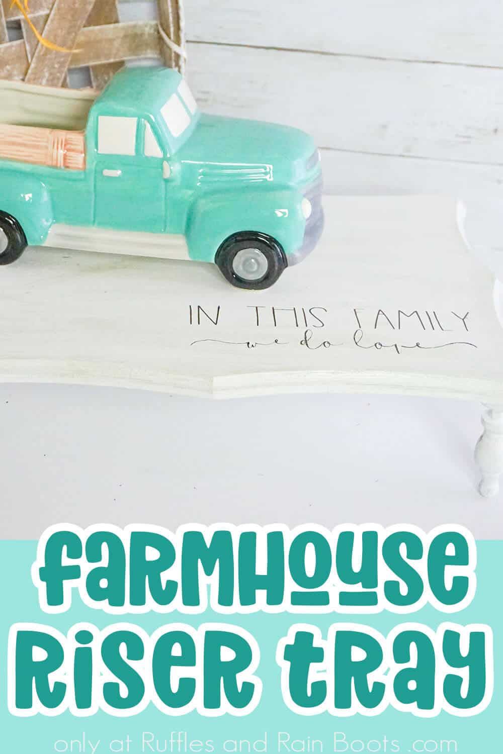 closeup of easy tray for farmhouse decor with text which reads Farmhouse Riser Tray