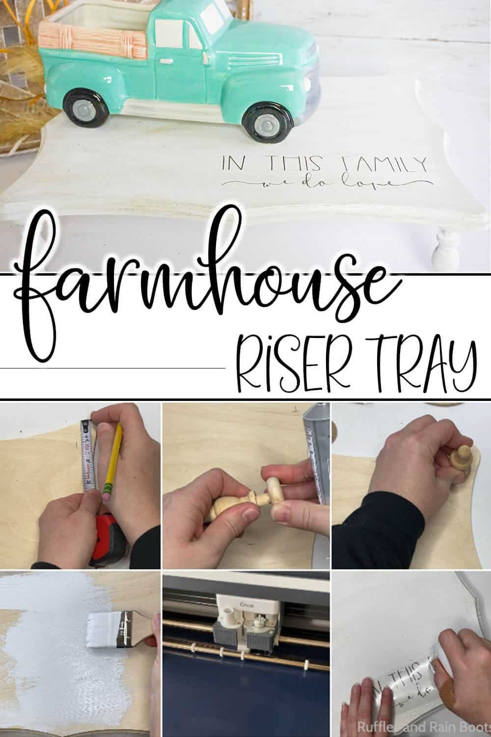 photo collage of easy farmhouse decor project with text which reads Farmhouse Riser Tray