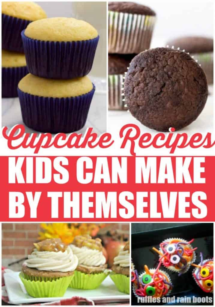 cupcake recipes in a collage with text which reads cupcake recipes kids can make by themselves