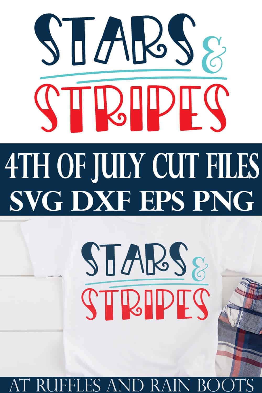 stacked image photo collage of Stars and Stripes cut file on a t shirt with text which reads 4th of July cut files
