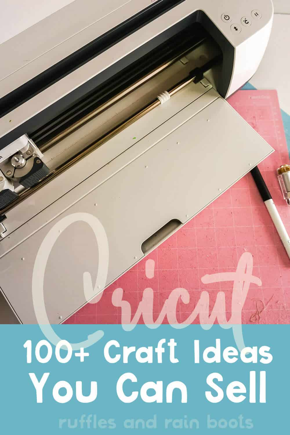overhead view of cricut tools needed to make crafts to sell on etsy with text which reads cricut 100+ craft ideas you can sell