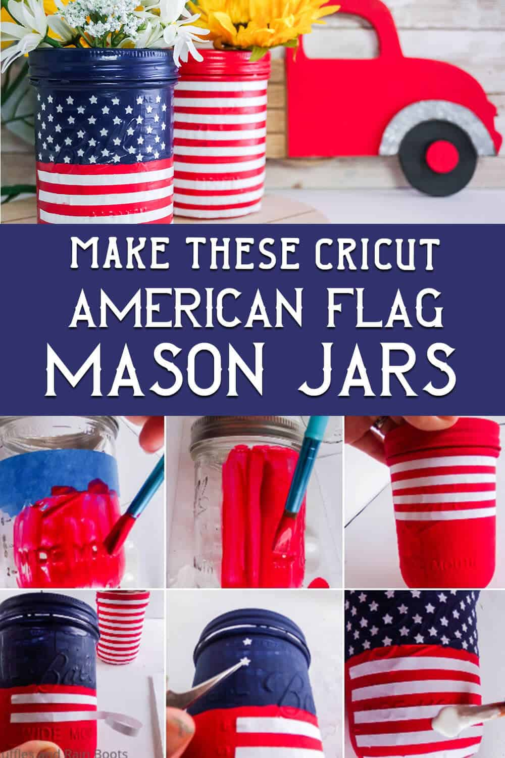 photo collage of how to make us flag mason jars with text make these cricut american flag mason jars