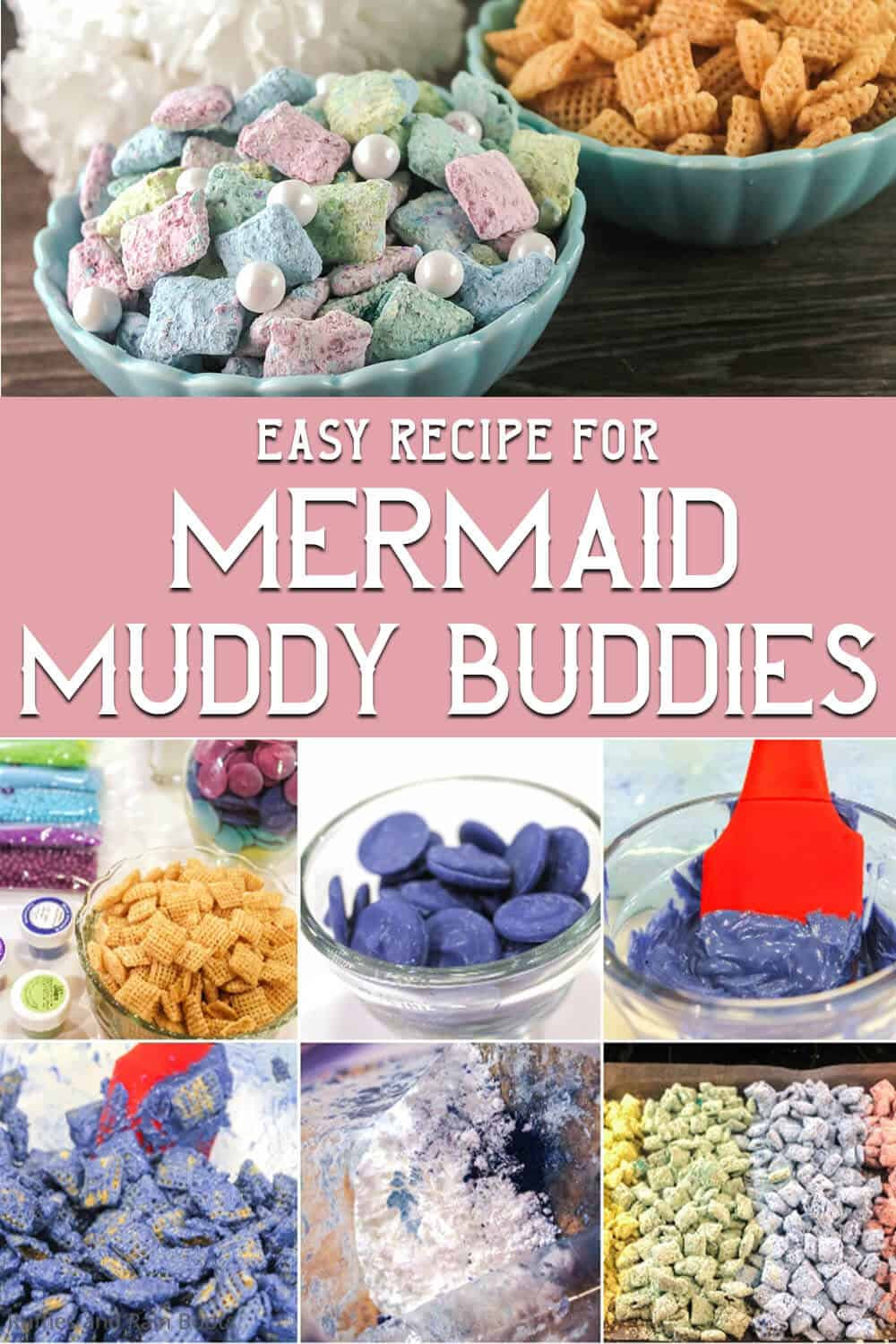 photo collage of easy mermaid puppy chow recipe you can make fast with text which reads easy recipe for mermaid muddy buddies