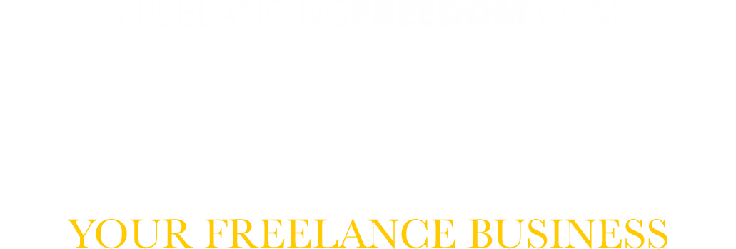 Launch your freelance business by freelancing freedom