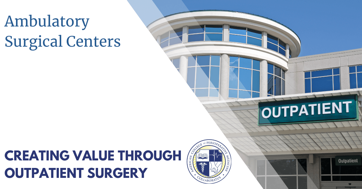 Ambulatory Surgical Centers: Creating Value Through Outpatient Surgery