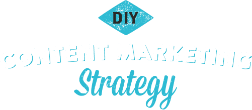 DIY Content Marketing Strategy