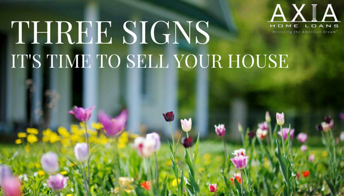 Three Signs It's Time to Sell Your House