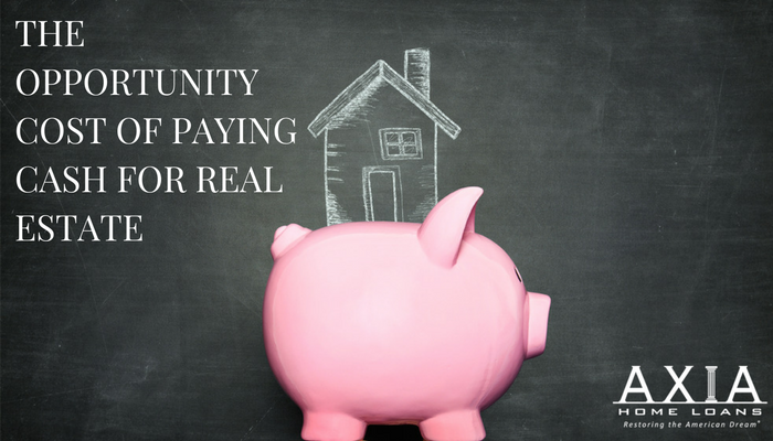 The Opportunity Cost of Paying Cash for Real Estate