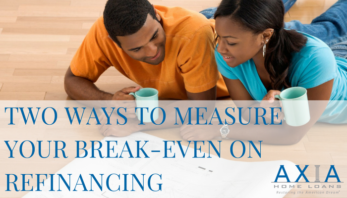 Two Ways to Measure Your Break-Even on Refinancing