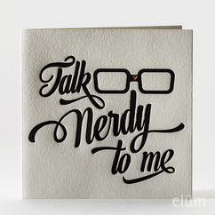 TALK NERDY TO ME