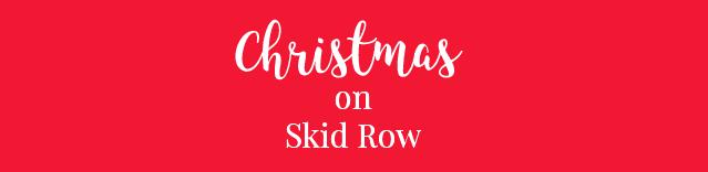 Christmas On Skid Row