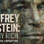 Jeffrey Epstein | «Asquerosamente rico»: el detallado relato de Netflix sobre los crímenes y abusos a menores atribuidos al multimillonario neoyorquino