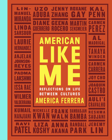 "This cover image released by Gallery Books shows ""American Like Me: Reflections On Life Between Cultures,"" by America Ferrera. (Gallery Books via AP)"