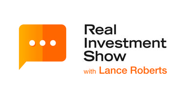 Real Investment Show with Lance Roberts