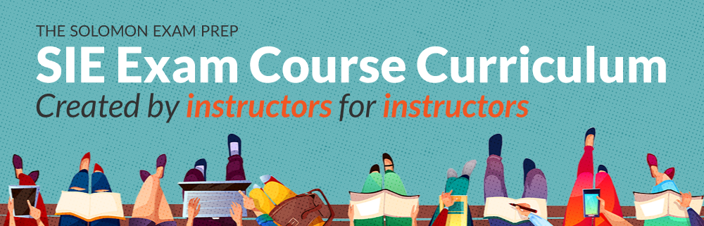 Solomon's SIE Course Curriculum. Created by instructors for instructors.