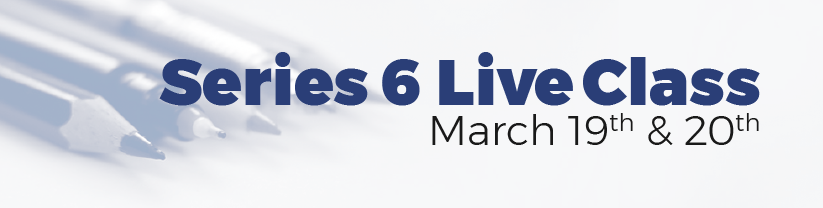 Series 6 Live Class on March 19th and 20th