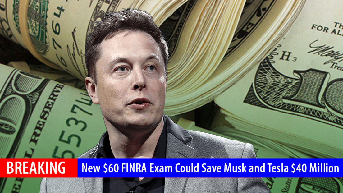 BREAKING: New $60 FINRA Exam Could Save Musk and Tesla $40 Million