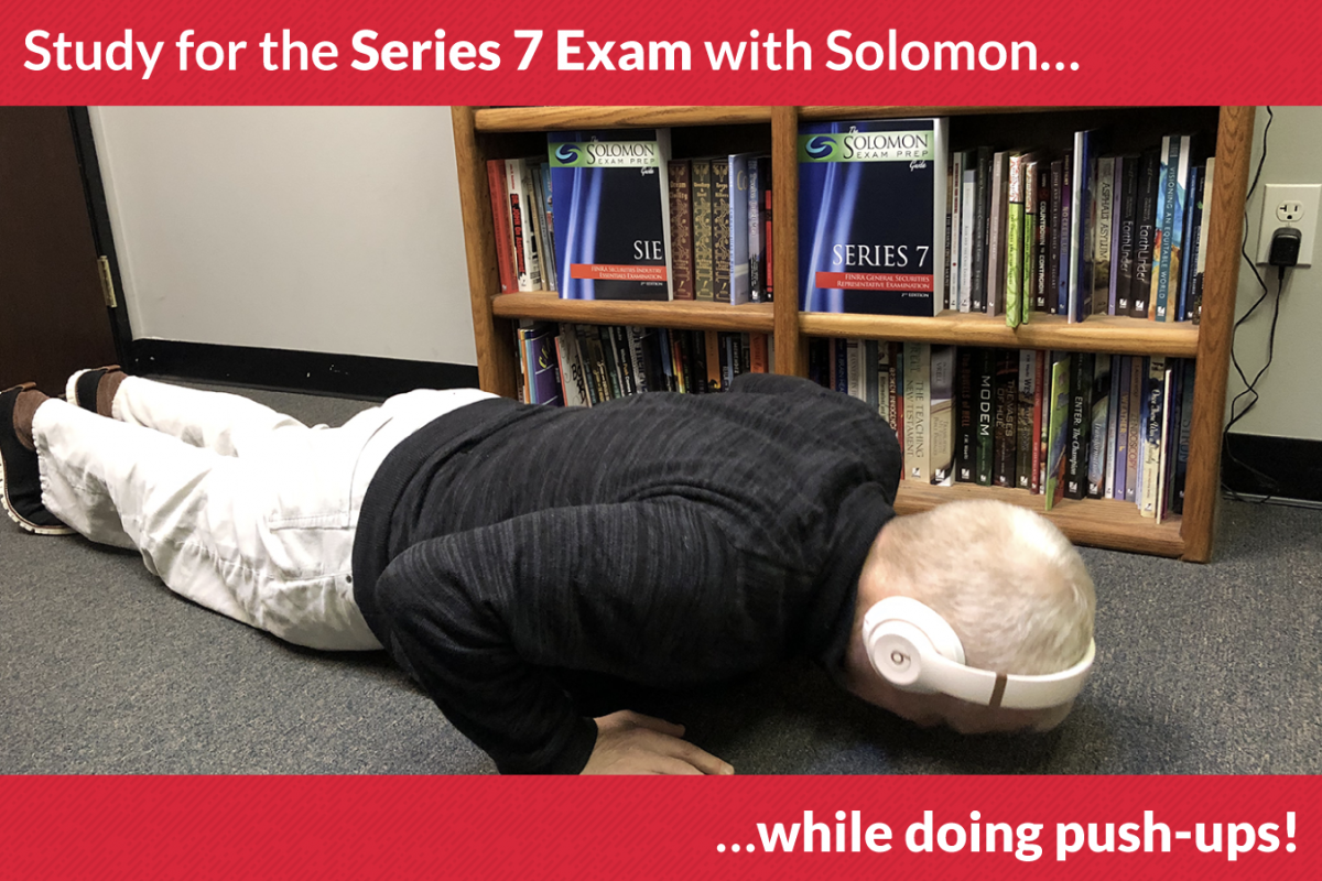 Study for the Series 7 Exam with Solomon -- while doing push-ups!