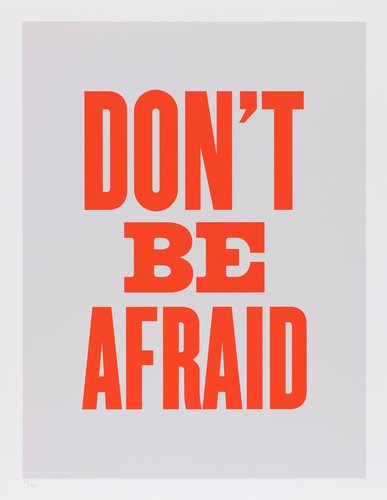 Don't Be Afraid, from the series Advice from my 80 Year-Old-Self
