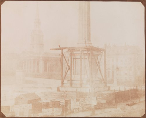Nelson's Column Under Construction, Trafalgar Square