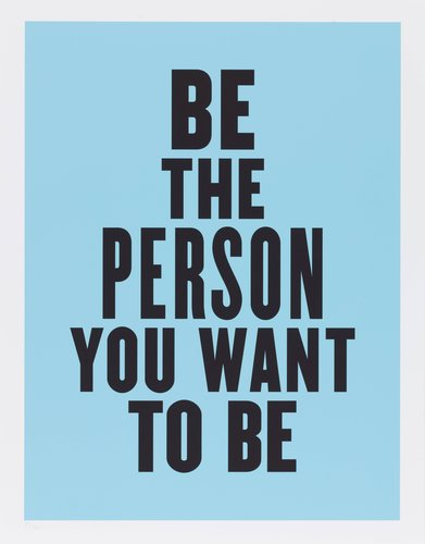Be The Person You Want To Be, from the series Advice from my 80 Year-Old-Self