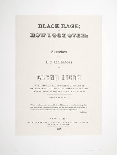 Black Rage; or, How I got Over; or, Sketches of the Life and Labors of Glenn Ligon, from the portfolio Narratives